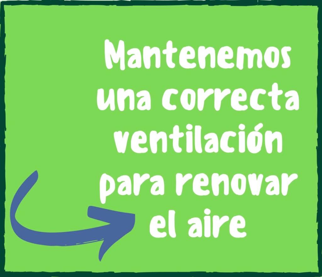Mantenemos una correcta ventilación para renovar el aire
